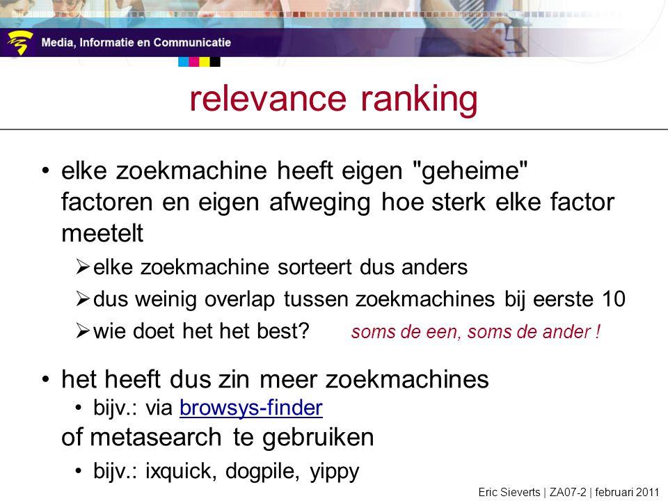 relevance ranking elke zoekmachine heeft eigen geheime factoren en eigen afweging hoe sterk elke factor meetelt.