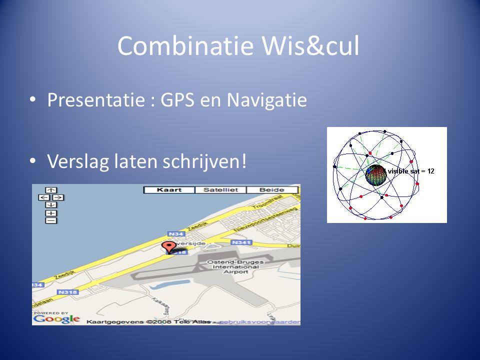 Combinatie Wis&cul Presentatie : GPS en Navigatie