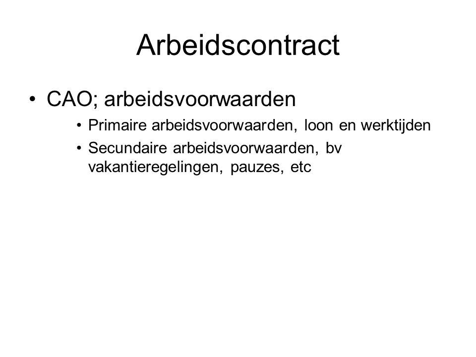 Arbeidscontract CAO; arbeidsvoorwaarden