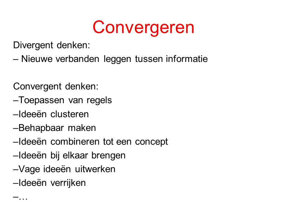 Convergeren Divergent denken: