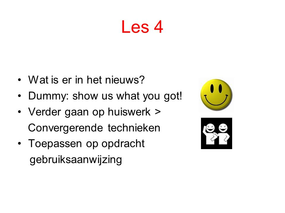 Les 4 Wat is er in het nieuws Dummy: show us what you got!