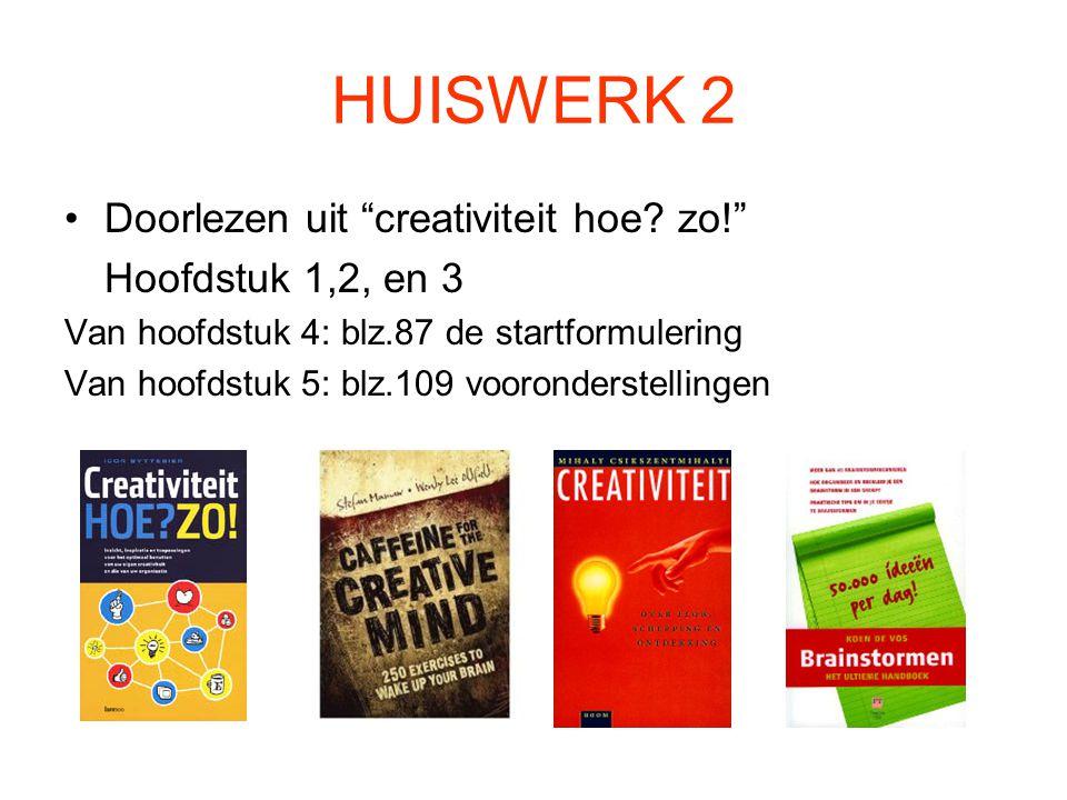 HUISWERK 2 Doorlezen uit creativiteit hoe zo! Hoofdstuk 1,2, en 3