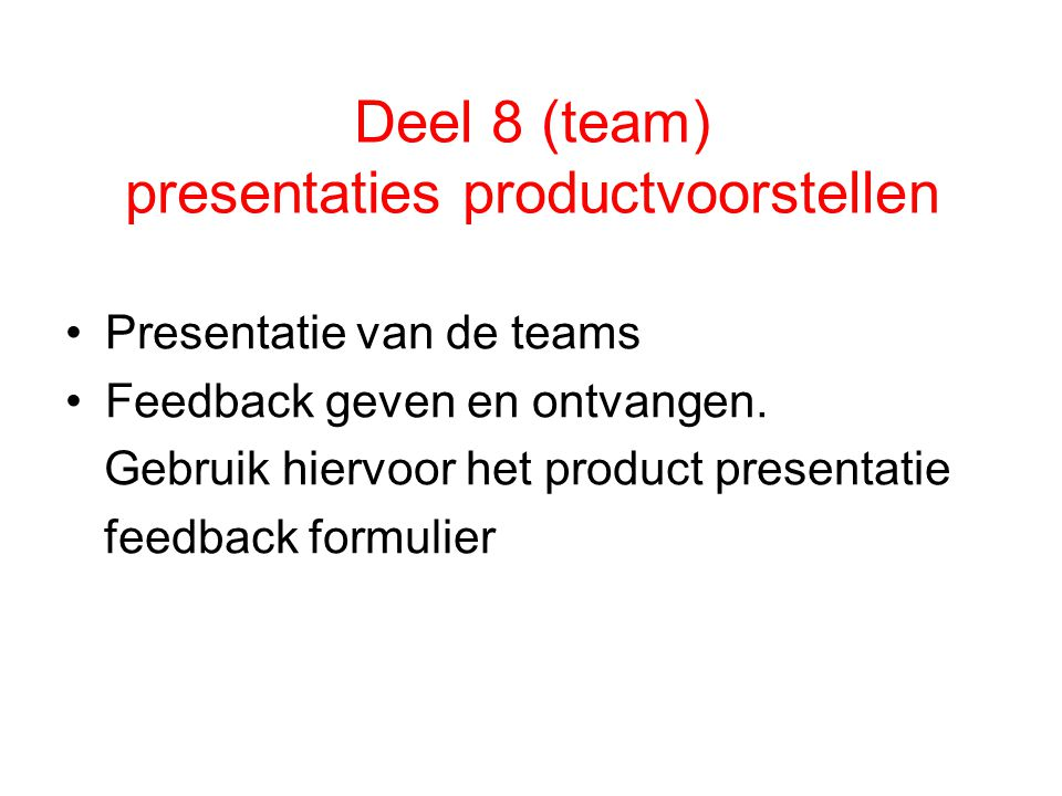 Deel 8 (team) presentaties productvoorstellen