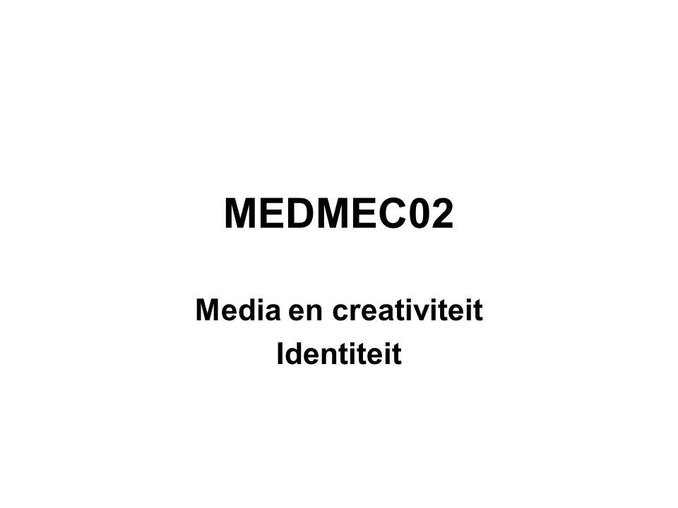 Media en creativiteit Identiteit