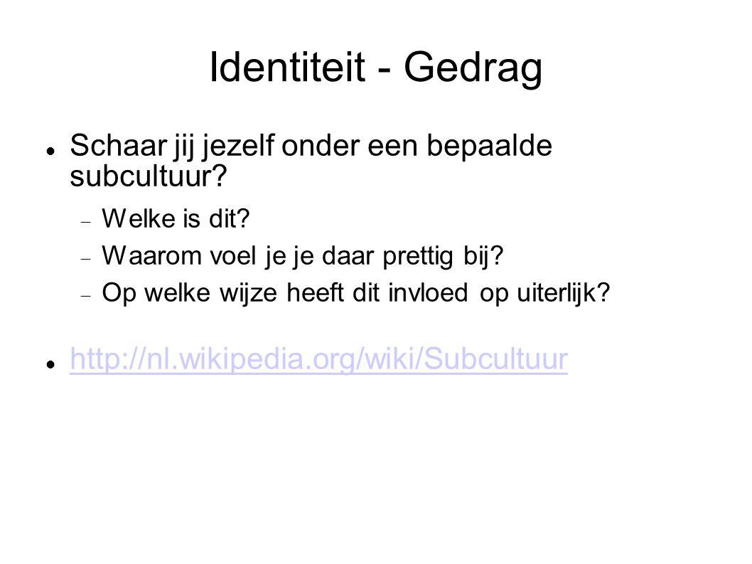 Identiteit - Gedrag Schaar jij jezelf onder een bepaalde subcultuur