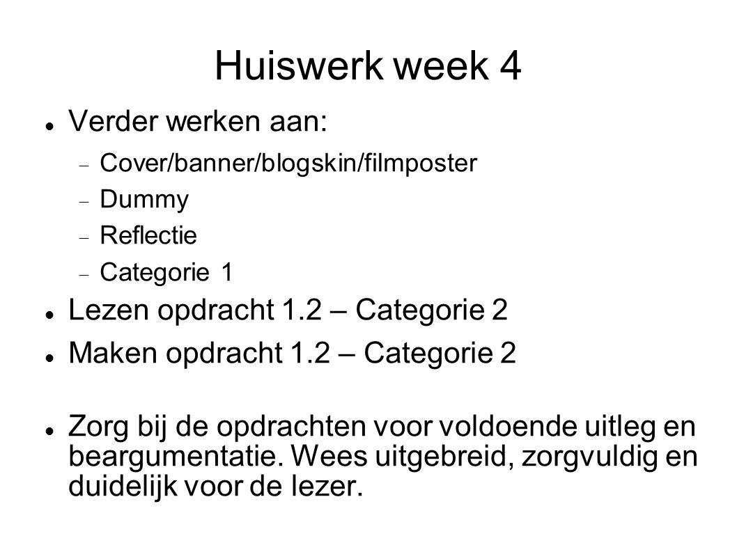 Huiswerk week 4 Verder werken aan: Lezen opdracht 1.2 – Categorie 2