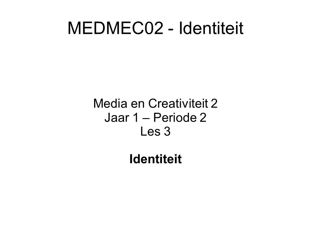Media en Creativiteit 2 Jaar 1 – Periode 2 Les 3 Identiteit