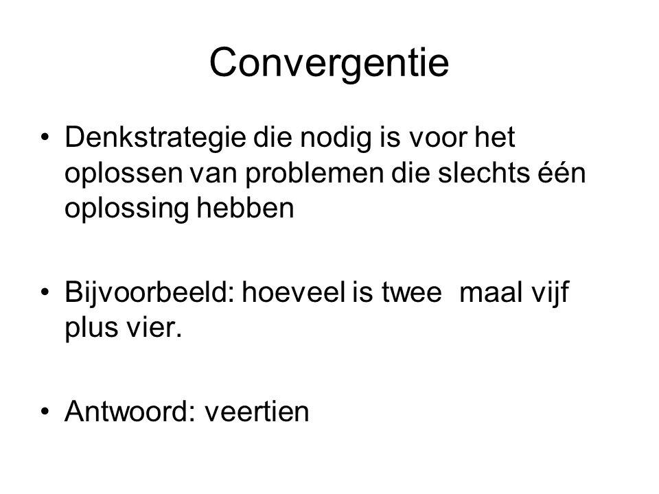 Convergentie Denkstrategie die nodig is voor het oplossen van problemen die slechts één oplossing hebben.