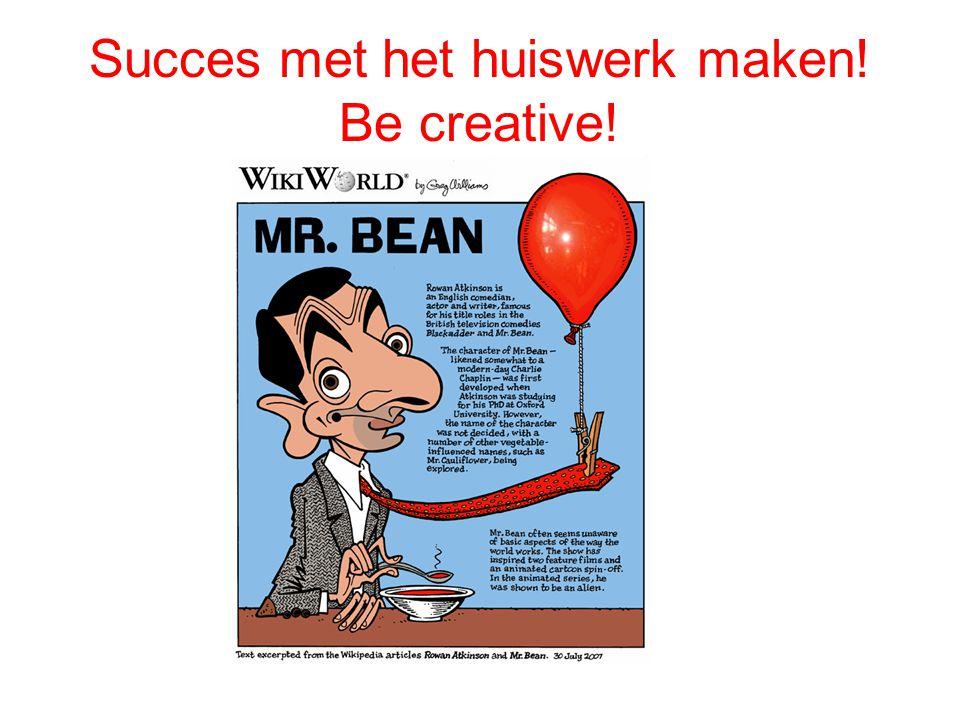 Succes met het huiswerk maken! Be creative!