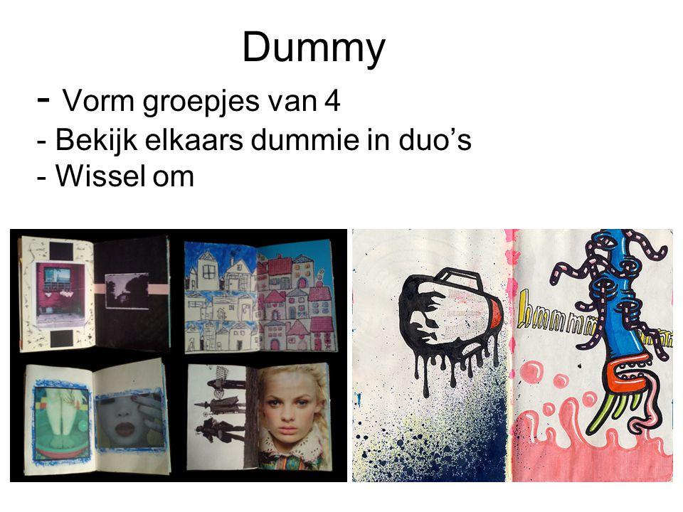 Dummy - Vorm groepjes van 4 - Bekijk elkaars dummie in duo's - Wissel om