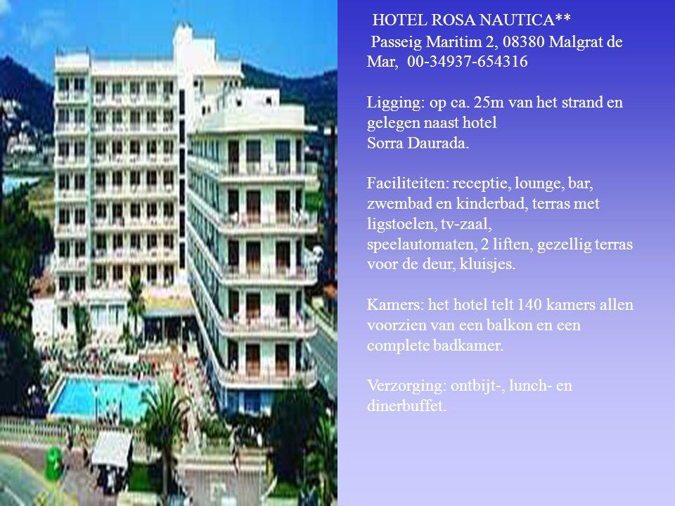 HOTEL ROSA NAUTICA** Passeig Maritim 2, 08380 Malgrat de Mar, 00-34937-654316.
