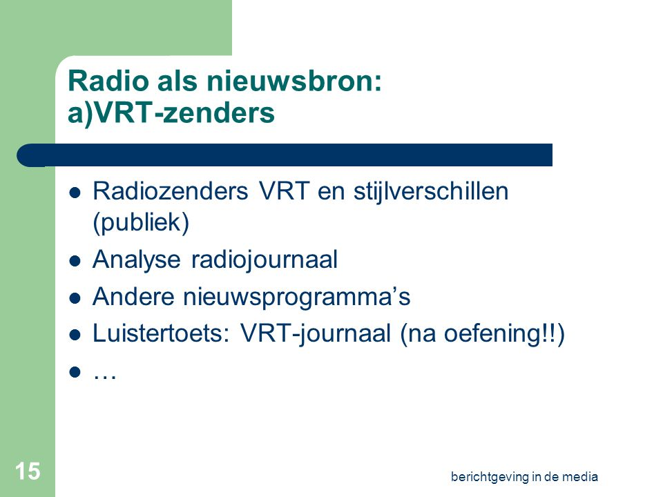 Radio als nieuwsbron: a)VRT-zenders