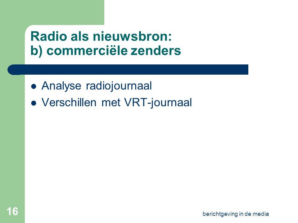 Radio als nieuwsbron: b) commerciële zenders