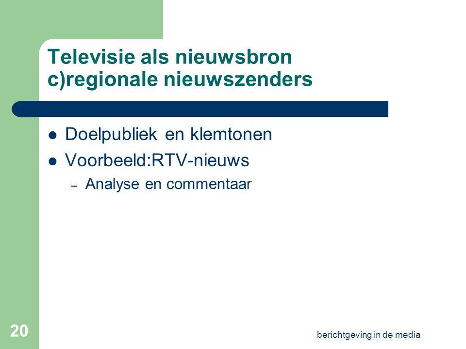 Televisie als nieuwsbron c)regionale nieuwszenders