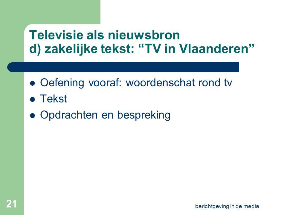Televisie als nieuwsbron d) zakelijke tekst: TV in Vlaanderen