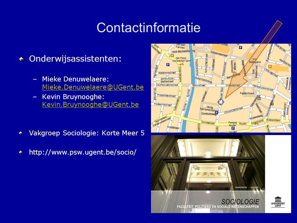 Contactinformatie Onderwijsassistenten: Mieke Denuwelaere: Mieke.Denuwelaere@UGent.be. Kevin Bruynooghe: Kevin.Bruynooghe@UGent.be.
