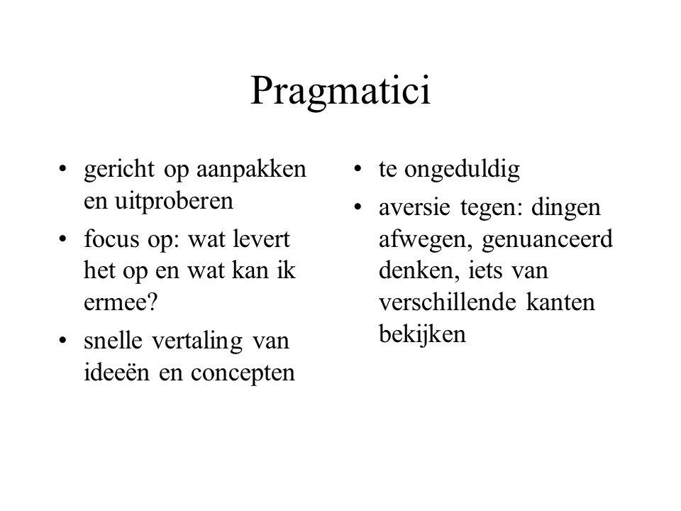 Pragmatici gericht op aanpakken en uitproberen