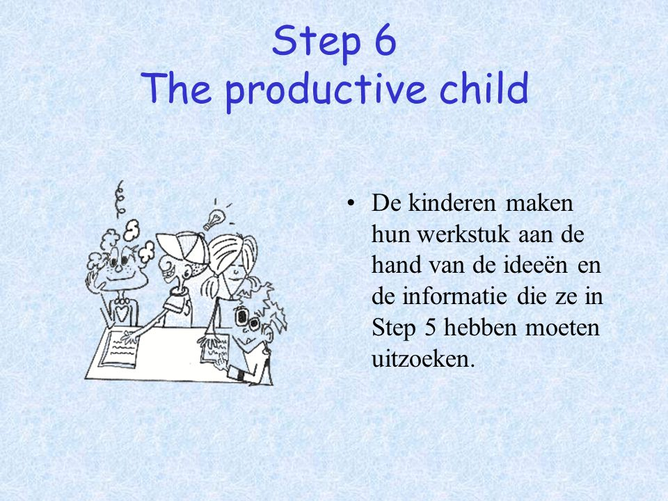 Step 6 The productive child