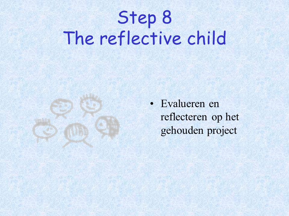 Step 8 The reflective child