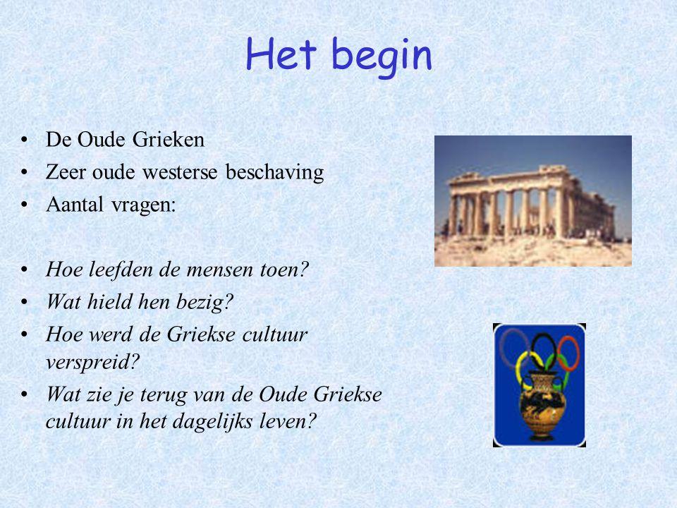 Het begin De Oude Grieken Zeer oude westerse beschaving Aantal vragen: