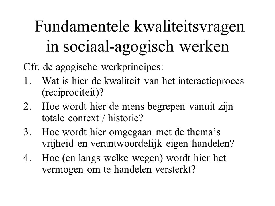 Fundamentele kwaliteitsvragen in sociaal-agogisch werken