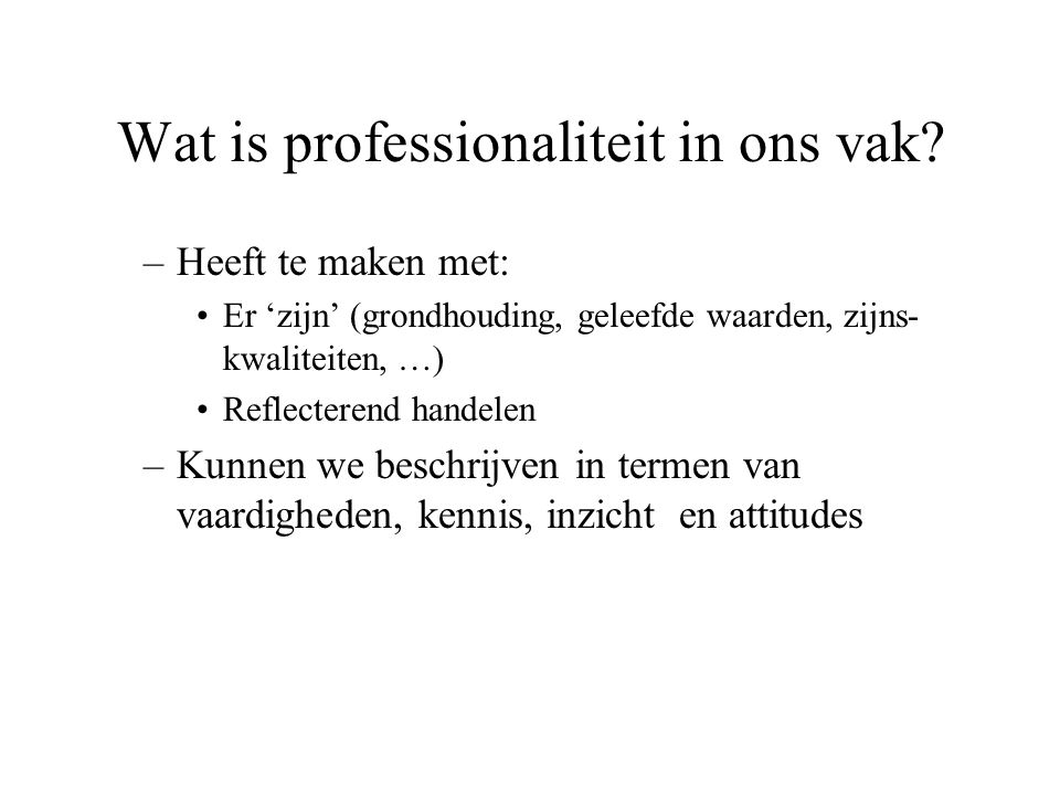 Wat is professionaliteit in ons vak