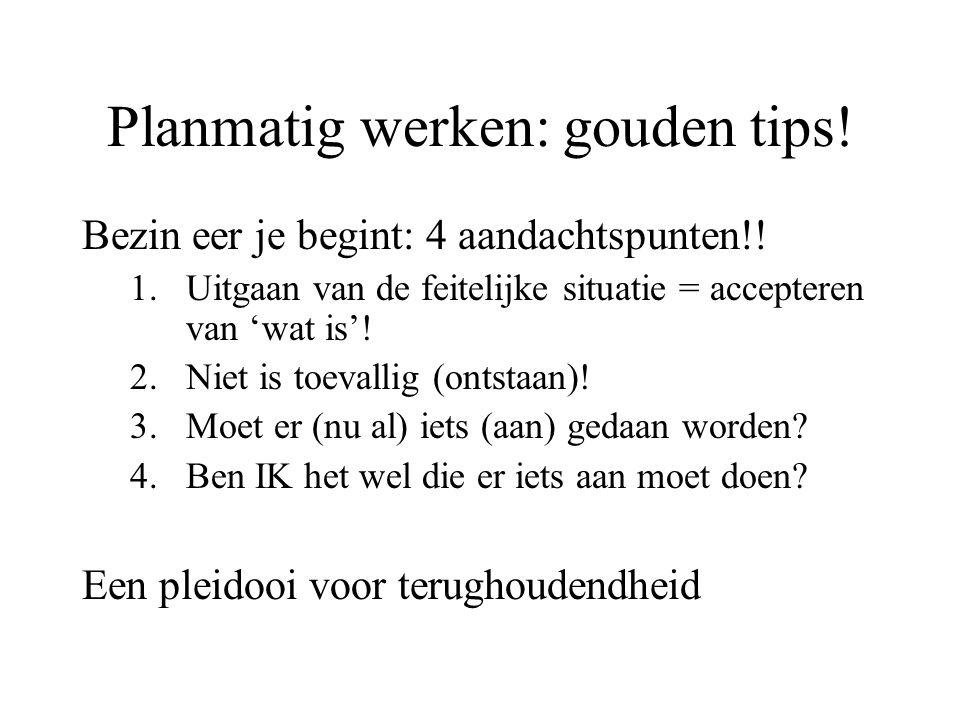 Planmatig werken: gouden tips!