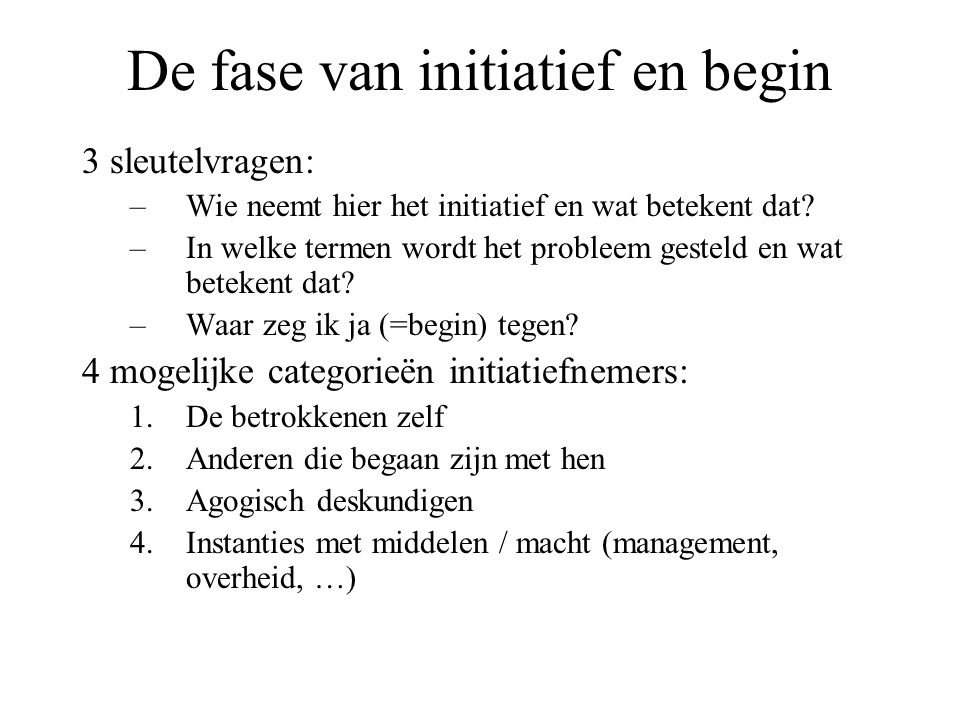 De fase van initiatief en begin