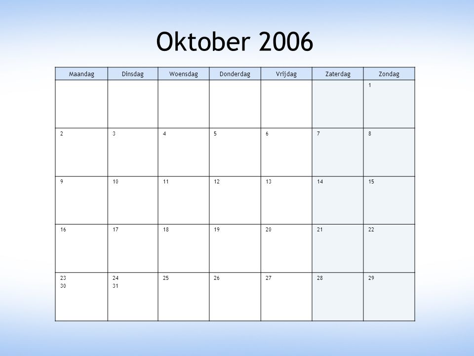 Oktober 2006 Maandag Dinsdag Woensdag Donderdag Vrijdag Zaterdag