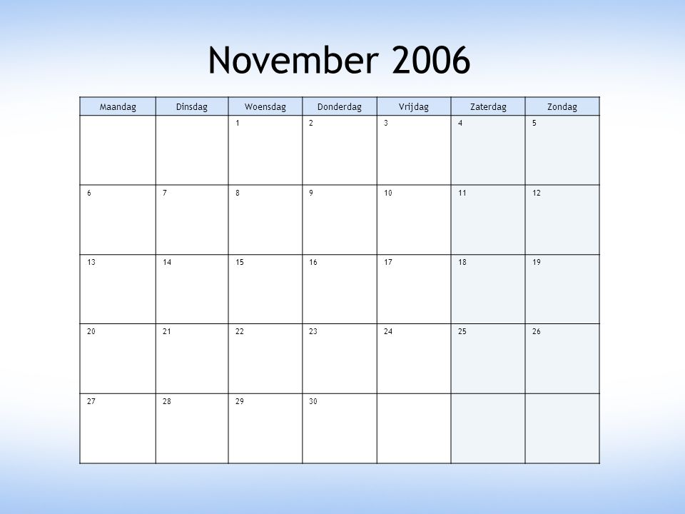 November 2006 Maandag Dinsdag Woensdag Donderdag Vrijdag Zaterdag