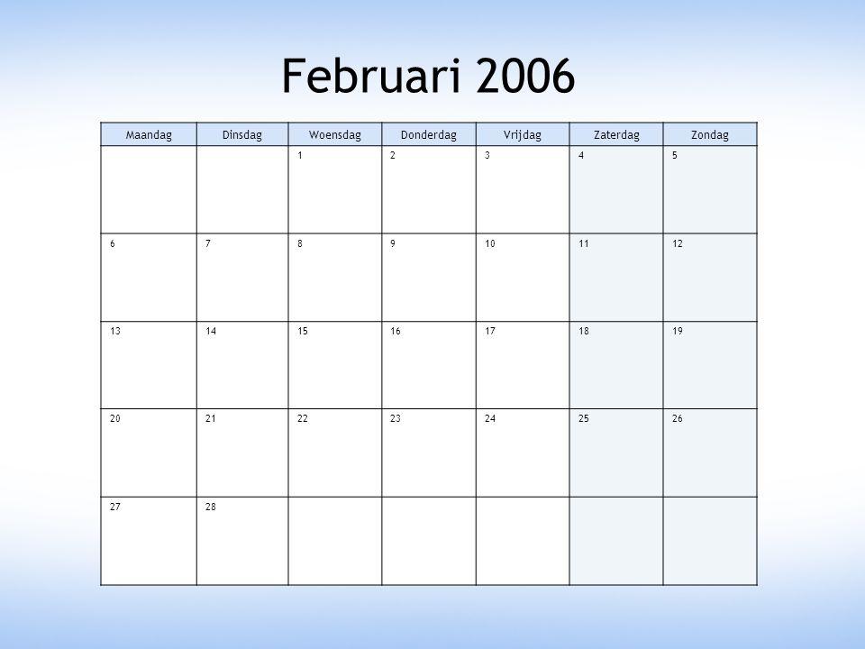 Februari 2006 Maandag Dinsdag Woensdag Donderdag Vrijdag Zaterdag