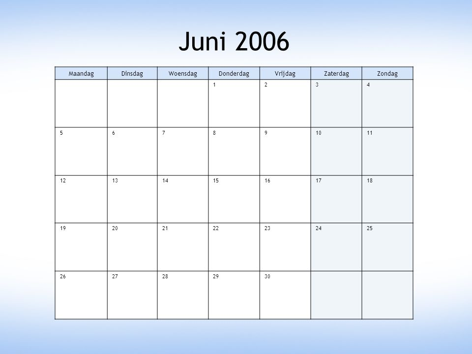 Juni 2006 Maandag Dinsdag Woensdag Donderdag Vrijdag Zaterdag Zondag 1