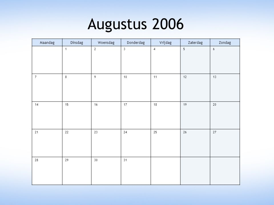 Augustus 2006 Maandag Dinsdag Woensdag Donderdag Vrijdag Zaterdag