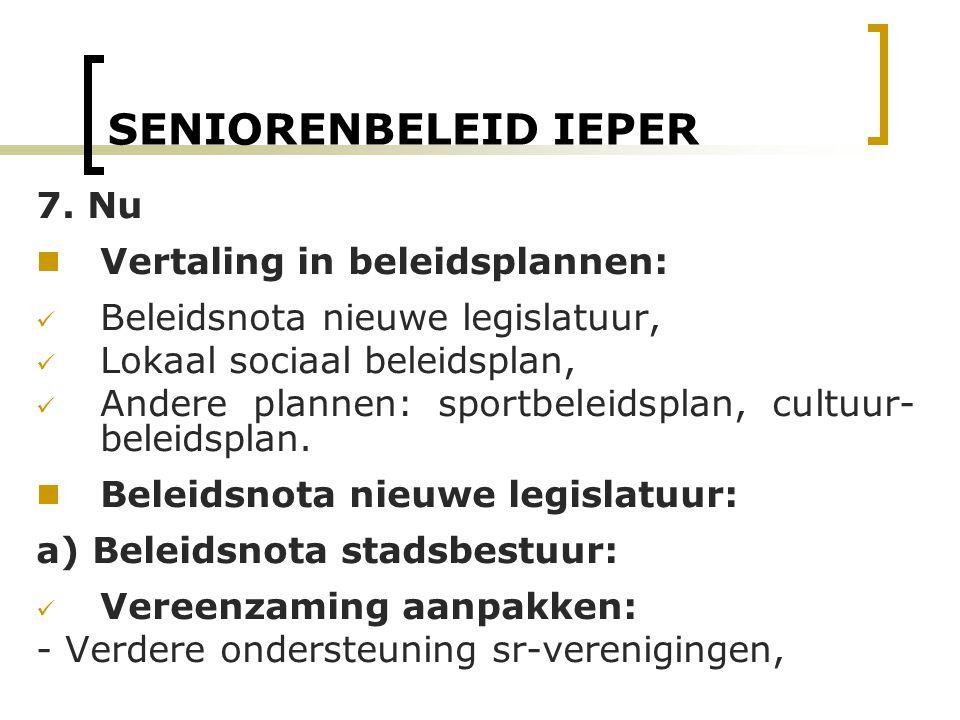 SENIORENBELEID IEPER 7. Nu Vertaling in beleidsplannen: