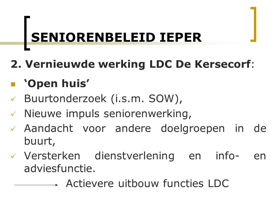 SENIORENBELEID IEPER 2. Vernieuwde werking LDC De Kersecorf: