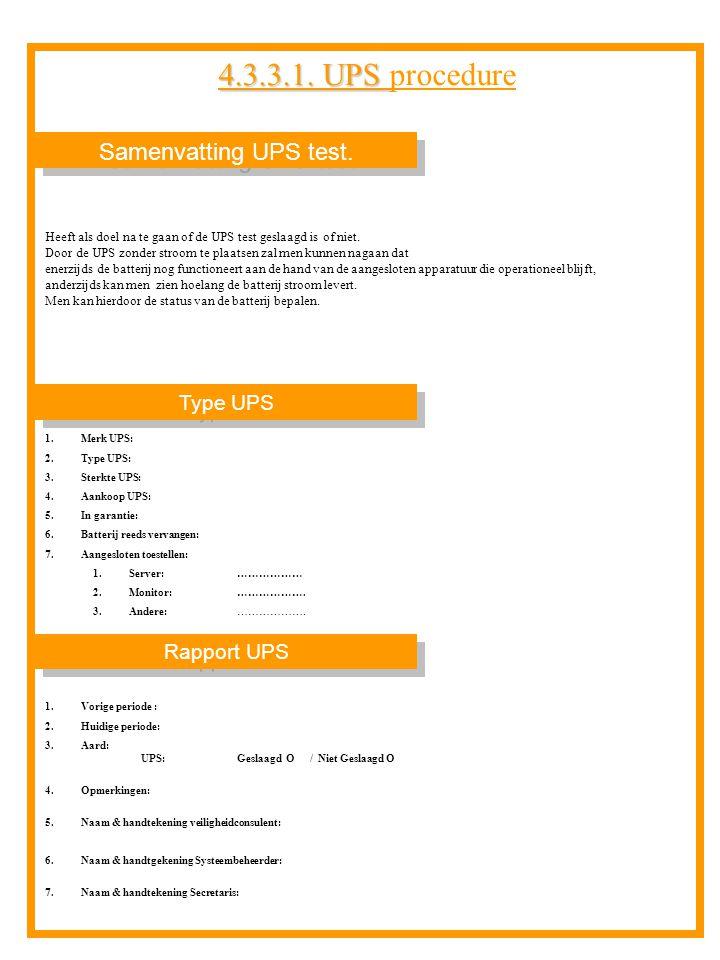 4.3.3.1. UPS procedure Samenvatting UPS test. Type UPS Rapport UPS
