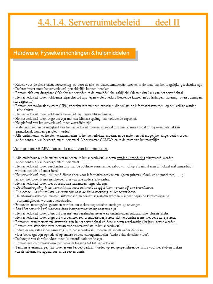 4.4.1.4. Serverruimtebeleid deel II