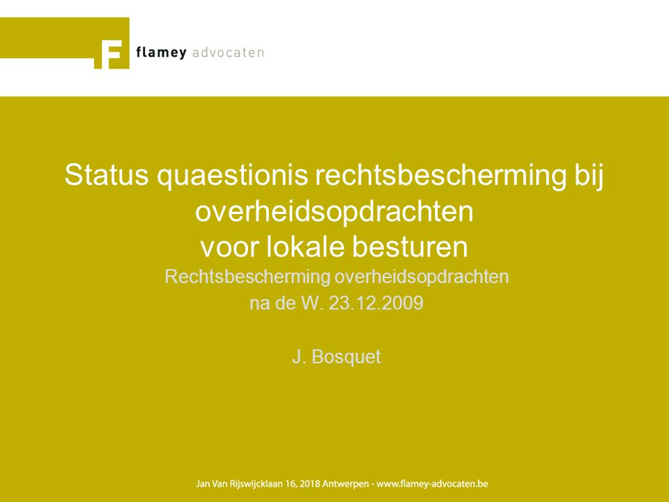 Rechtsbescherming overheidsopdrachten na de W. 23.12.2009 J. Bosquet