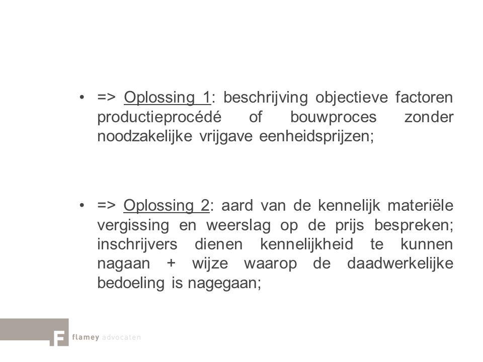 => Oplossing 1: beschrijving objectieve factoren productieprocédé of bouwproces zonder noodzakelijke vrijgave eenheidsprijzen;