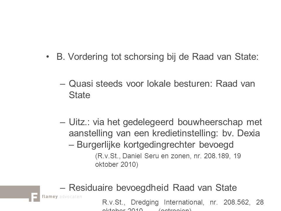 B. Vordering tot schorsing bij de Raad van State: