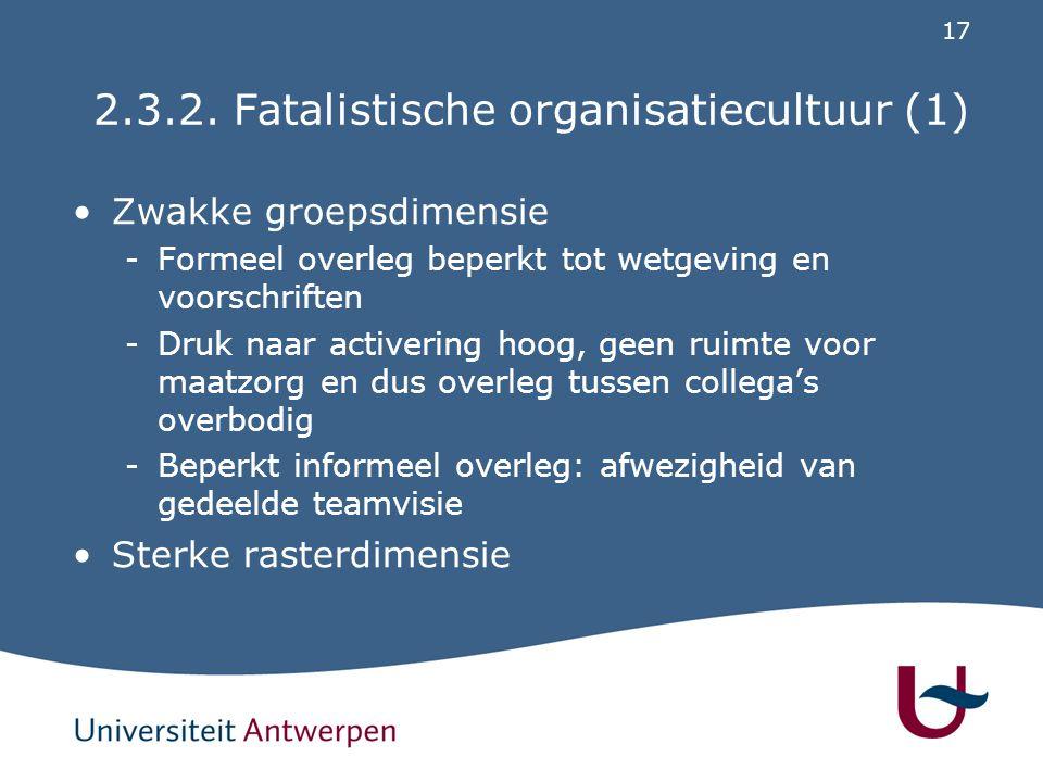 2.3.2. Fatalistische organisatiecultuur (2)