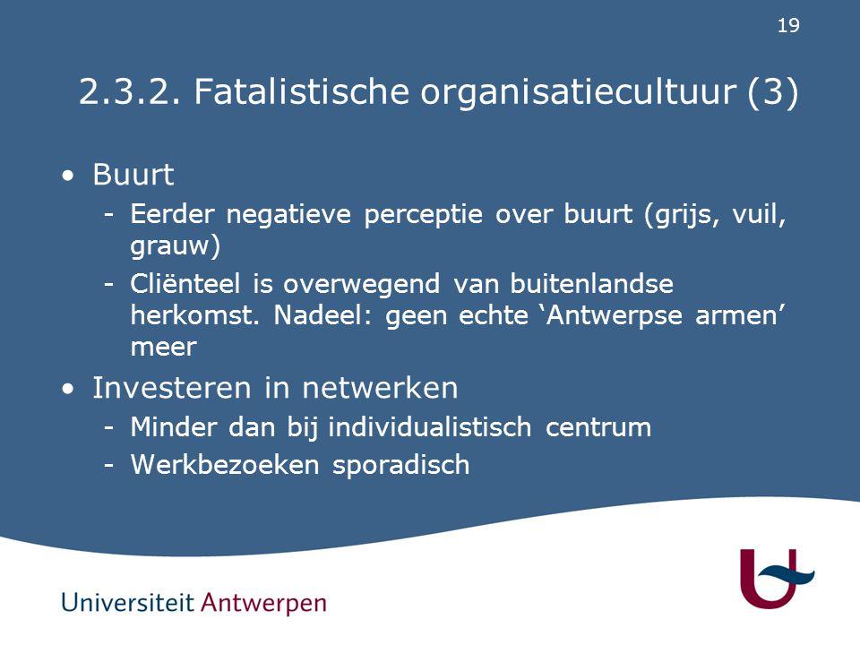 2.3.2. Fatalistische organisatiecultuur (4)