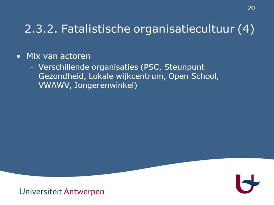 2.3.2. Fatalistische organisatiecultuur (5)