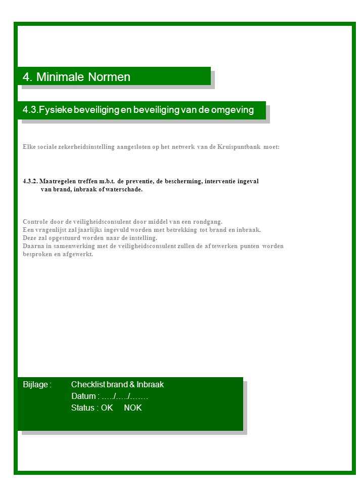 4. Minimale Normen 4.3.Fysieke beveiliging en beveiliging van de omgeving.
