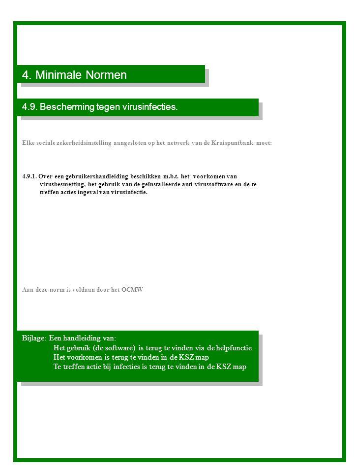 4. Minimale Normen 4.9. Bescherming tegen virusinfecties.