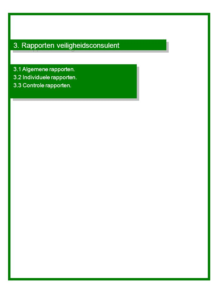 3. Rapporten veiligheidsconsulent