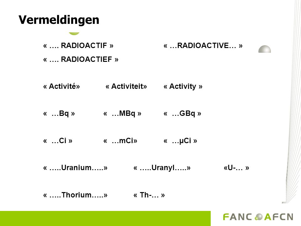 Vermeldingen « …. RADIOACTIF » « …RADIOACTIVE… » « …. RADIOACTIEF »