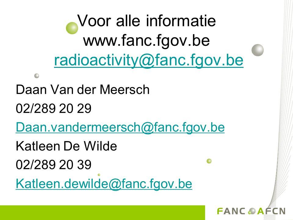 Voor alle informatie www.fanc.fgov.be radioactivity@fanc.fgov.be