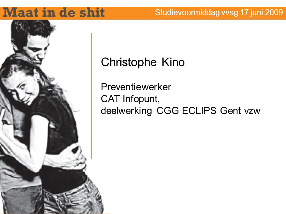 Maat in de shit Christophe Kino Preventiewerker CAT Infopunt,