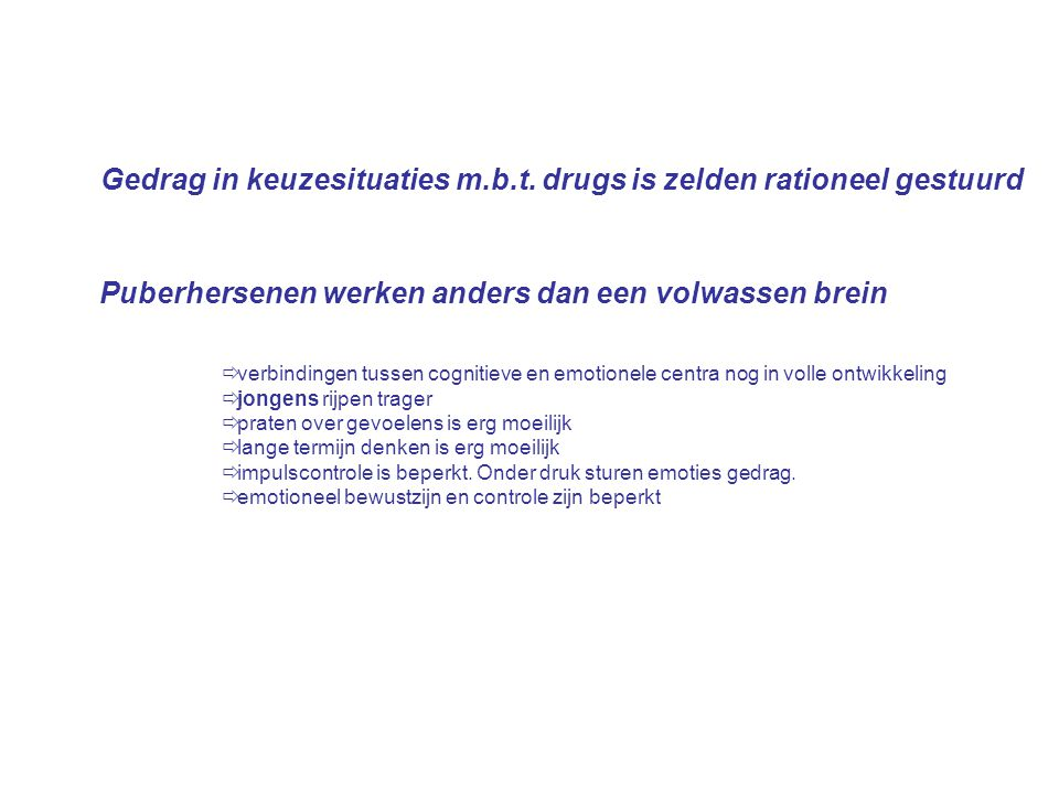 Gedrag in keuzesituaties m.b.t. drugs is zelden rationeel gestuurd